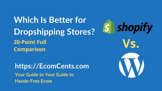 WordPress Vs. Shopify Dropshipping