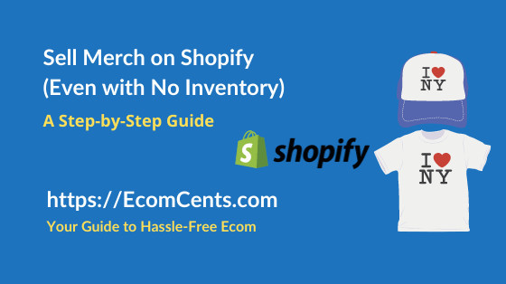How to Sell Merchandise on Shopify