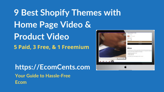 Best Shopify Themes with Video on Home Page & Product Page